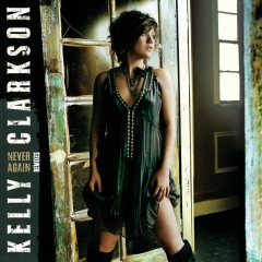 Never Again - Kelly Clarkson