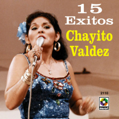15 Éxitos: Chayito Valdez - Chayito Valdez