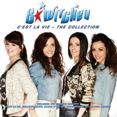 C'est la Vie: The Collection - B-Witched
