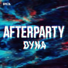 Afterparty - DYNA