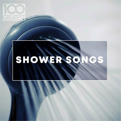 100 Greatest Shower Songs - Various Artists