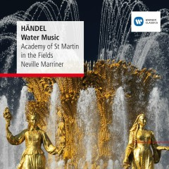 Handel: Water Music - Sir Neville Marriner