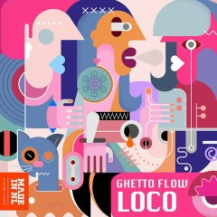 Loco (Single) - Ghetto Flow