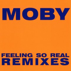 Feeling So Real - Moby