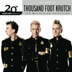 20th Century Masters - The Millennium Collection: The Best Of Thousand Foot Krutch - Thousand Foot Krutch