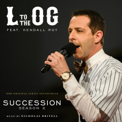 L to the OG (From Succession: Season 2) - Nicholas Britell