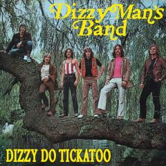 Dizzy Do Tickatoo - Dizzy Man's Band