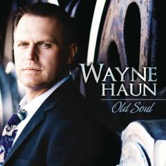 Old Soul - Wayne Haun