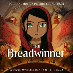 The Breadwinner (Original Motion Picture Soundtrack) - Mychael Danna,Jeff Danna