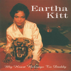 My Heart Belongs To Daddy - Eartha Kitt