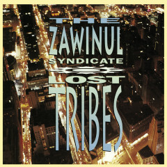 LOST TRIBES - Zawinul Syndicate