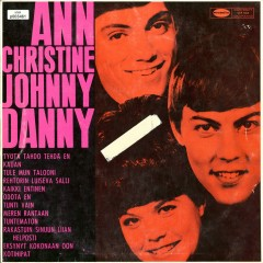 Ann Christine, Johnny ja Danny - Ann Christine, Johnny, Danny