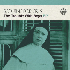 The Trouble with Boys EP - Scouting For Girls