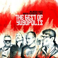 The Best Of Yugopolis (Maleńczuk / Kukiz / Piekarczyk / Muniek I Inni) - Yugopolis