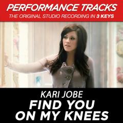 Find You On My Knees (Performance Tracks) - Kari Jobe