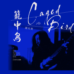 Caged Bird - Tianxiao Xie