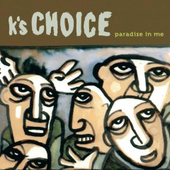 Paradise In Me - K's Choice