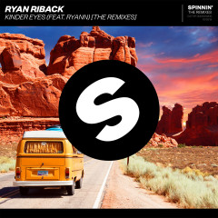 Kinder Eyes (feat. Ryann) [The Remixes] - Ryan Riback, Ryann