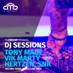 Clubmixed Presents DJ Sessions, Vol. 3: Triple Mix Pack - Tony Made & Vik Marty, Hertzen, Snk - Hertzen, SNK, Tony Made & Vik Marty
