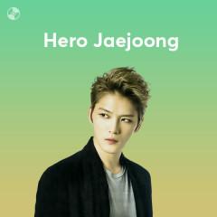 Những Bài Hát Hay Nhất Của Hero Jaejoong