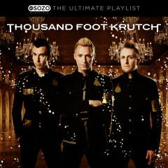 The Ultimate Playlist - Thousand Foot Krutch
