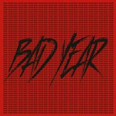 BAD YEAR - San E
