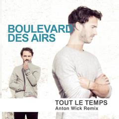 Tout le temps (Anton Wick Remix) - Boulevard des airs