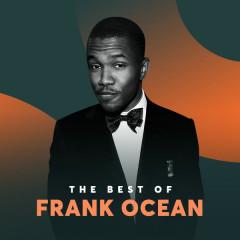 Những Bài Hát Hay Nhất Của Frank Ocean - Frank Ocean