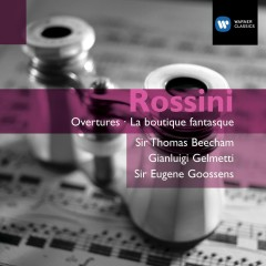 Rossini: Overtures - La boutique fantasque - Various Artists