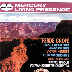 Grofé: Grand Canyon Suite; Mississippi Suite / Herbert: Cello Concerto No. 2 - Georges Miquelle, Eastman-Rochester Orchestra, Howard Hanson