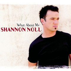 What About Me - Shannon Noll