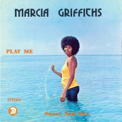 Play Me Sweet and Nice - Marcia Griffiths