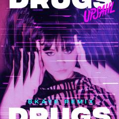 Drugs (BKAYE Remix) - UPSAHL