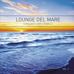 Lounge Del Mare 2 - Chillout Café Pearls - Various Artists