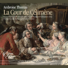 Thomas: La Cour de Célimène - Laura Claycomb, Joan Rodgers, Andrew Litton, Philharmonia Orchestra