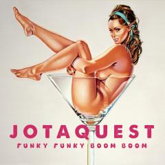 Funky Funky Boom Boom - Jota Quest
