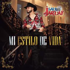 Mi Estilo De Vida - Saul El Jaguar Alarcón