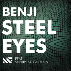 Steel Eyes (feat. Sherry St. Germain) - Benji, Sherry St. Germain