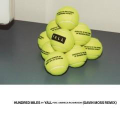 Hundred Miles (Gavin Moss Remix) - Yall,Gabriela Richardson