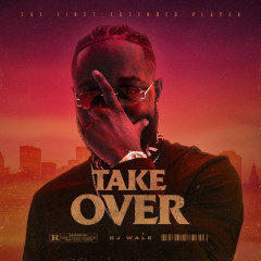 Take Over - DJ Wale