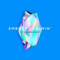 Dreamin' - Embody,Camden Cox