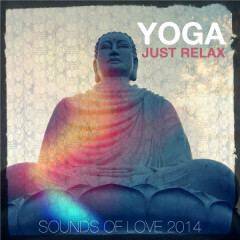 Yoga - Just Relax (Sounds of Love) 2014 - Various Artists