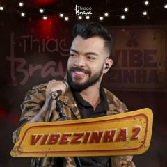 Vibezinha 2 (Ao Vivo) - Thiago Brava