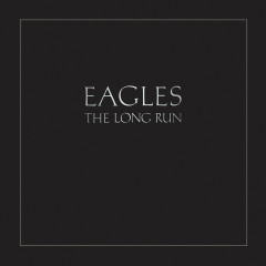 The Long Run (2013 Remaster) - Eagles