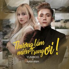 Thương Lắm Miền Trung Ơi (Single) - YuniBoo, Nam Anh