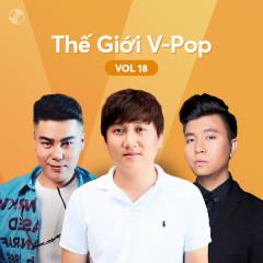 Thế Giới V-Pop Vol.18 - Mr Siro, Nguyễn Đình Vũ, Anh Khang