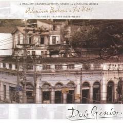Dois Gênios - Adoniran Barbosa & Zé Kéti - Varios Artistas