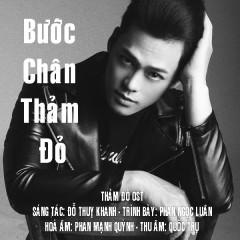 Bước Chân Thảm Đỏ (Thảm Đỏ OST) (Single) - Phan Ngọc Luân