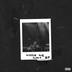 While We Wait EP - P Money