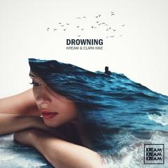 Drowning - KREAM, Clara Mae